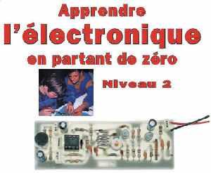 Apprendre l'Electronique en Partant de Zero - Niveau 2[PDF l FR] [DF]